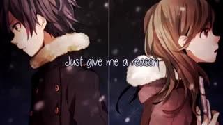 نایتکور فقط بهم یه دلیل بده | (Nightcore→ Just Give Me a Reason (Switching Vocals