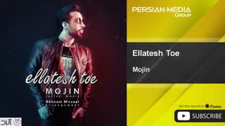 Mojin - Ellatesh Toe ( مجین - علتش تویی )