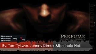 موسیقی متن فیلم عطر اثر مشترک راینهولد هایل، تام تیکور و جانی کلیمِک
