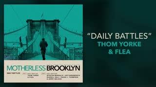 Thom Yorke & Flea - Daily Battles - Motherless Brooklyn