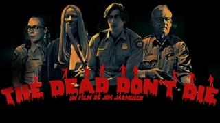 دانلود فیلم مردهها نمیمیرند The Dead Don't Die 2019
