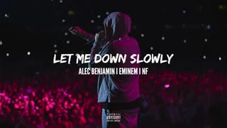Let me down slowly_ mix