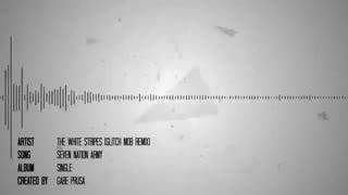 Seven nation army_glitch mob remix