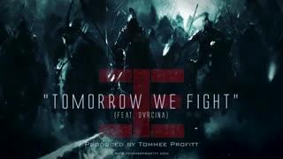 Tomorrow we fight - فردا میجنگیم
