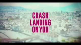 تیزر سریال Crash Landing on You