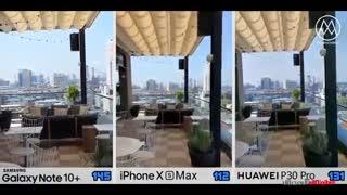 Note 10+ و iPhone XS Max و HUAWEI P30 Pro مقایسه دوربین های موبایل های