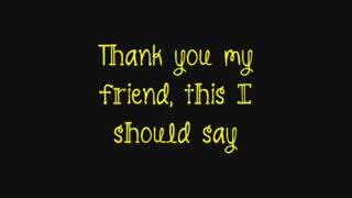 Thank You My Friend (Lyrics)