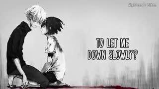 Nightcore-let me down slowly
